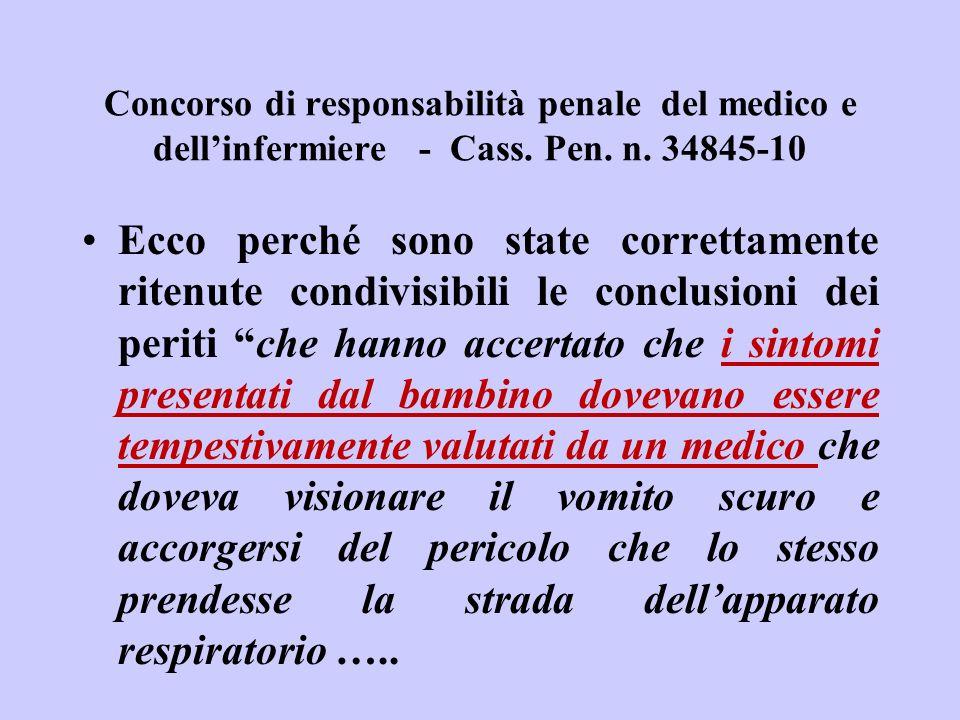 Concorso di responsabilità penale del medico e dellinfermiere - Cass. Pen. n. 34845-10 Ecco perché sono state correttamente ritenute condivisibili le
