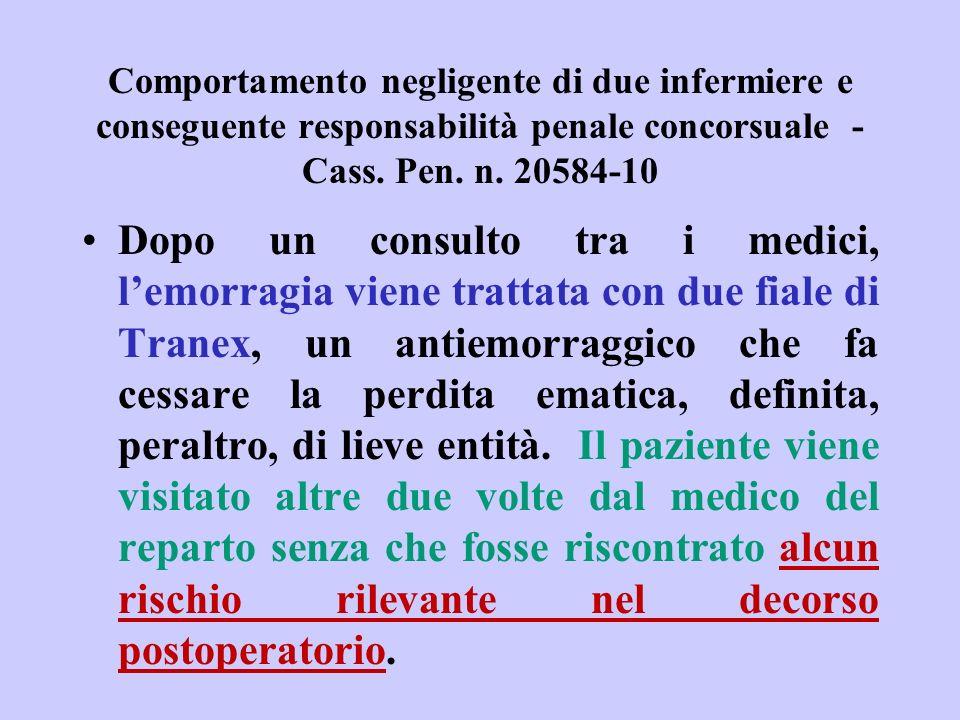 Comportamento negligente di due infermiere e conseguente responsabilità penale concorsuale - Cass. Pen. n. 20584-10 Dopo un consulto tra i medici, lem