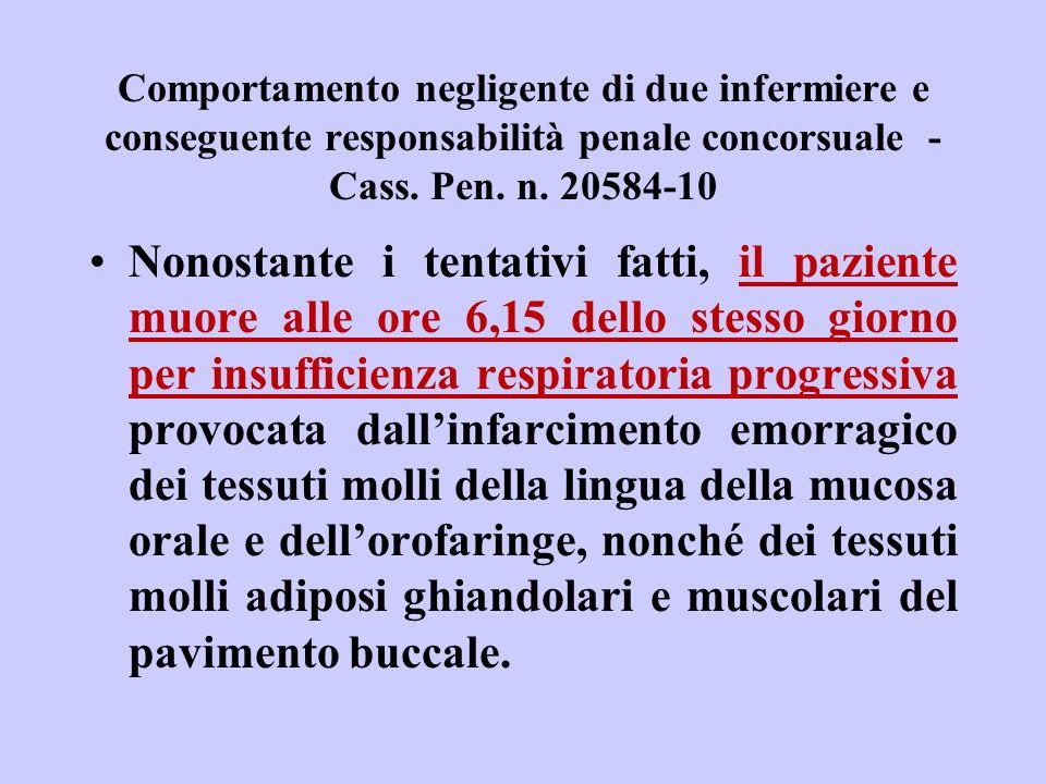 Comportamento negligente di due infermiere e conseguente responsabilità penale concorsuale - Cass. Pen. n. 20584-10 Nonostante i tentativi fatti, il p