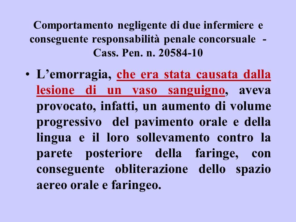 Comportamento negligente di due infermiere e conseguente responsabilità penale concorsuale - Cass. Pen. n. 20584-10 Lemorragia, che era stata causata