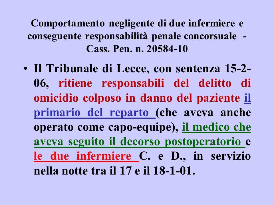 Comportamento negligente di due infermiere e conseguente responsabilità penale concorsuale - Cass. Pen. n. 20584-10 Il Tribunale di Lecce, con sentenz