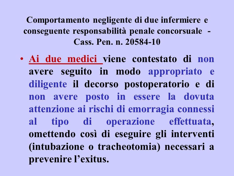 Comportamento negligente di due infermiere e conseguente responsabilità penale concorsuale - Cass. Pen. n. 20584-10 Ai due medici viene contestato di