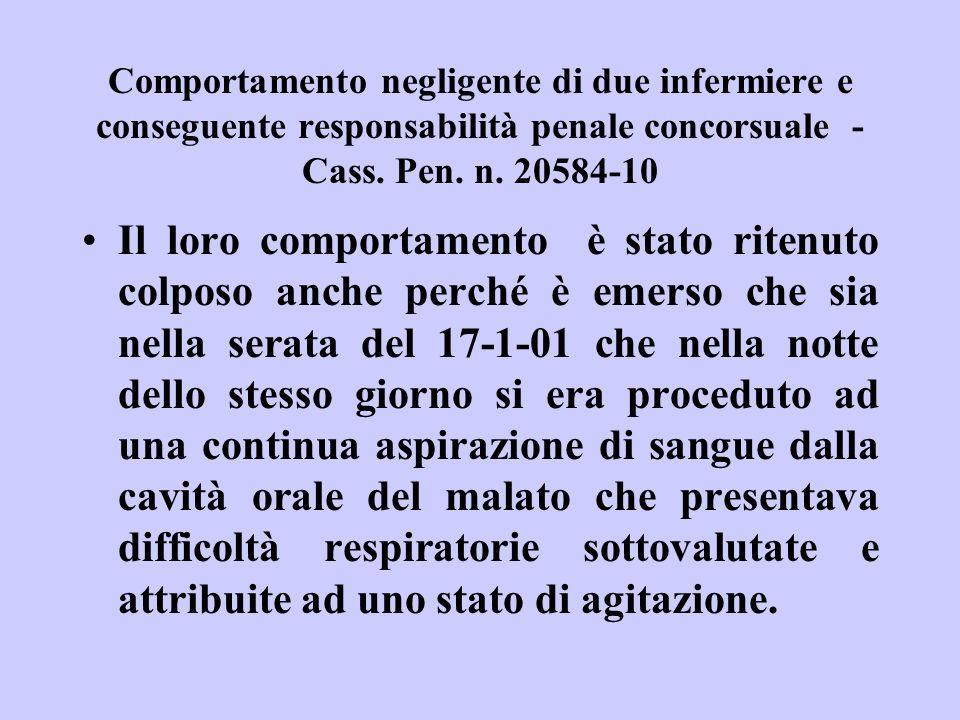 Comportamento negligente di due infermiere e conseguente responsabilità penale concorsuale - Cass. Pen. n. 20584-10 Il loro comportamento è stato rite
