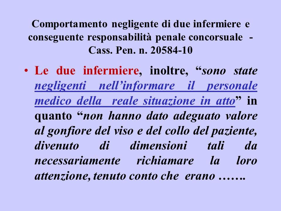 Comportamento negligente di due infermiere e conseguente responsabilità penale concorsuale - Cass. Pen. n. 20584-10 Le due infermiere, inoltre, sono s