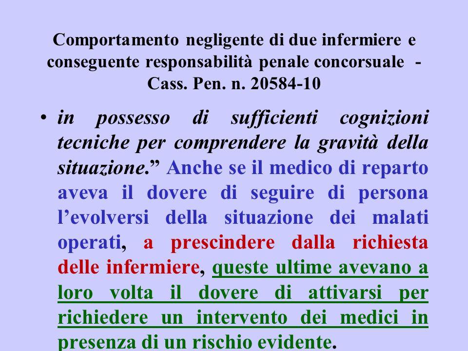 Comportamento negligente di due infermiere e conseguente responsabilità penale concorsuale - Cass. Pen. n. 20584-10 in possesso di sufficienti cognizi
