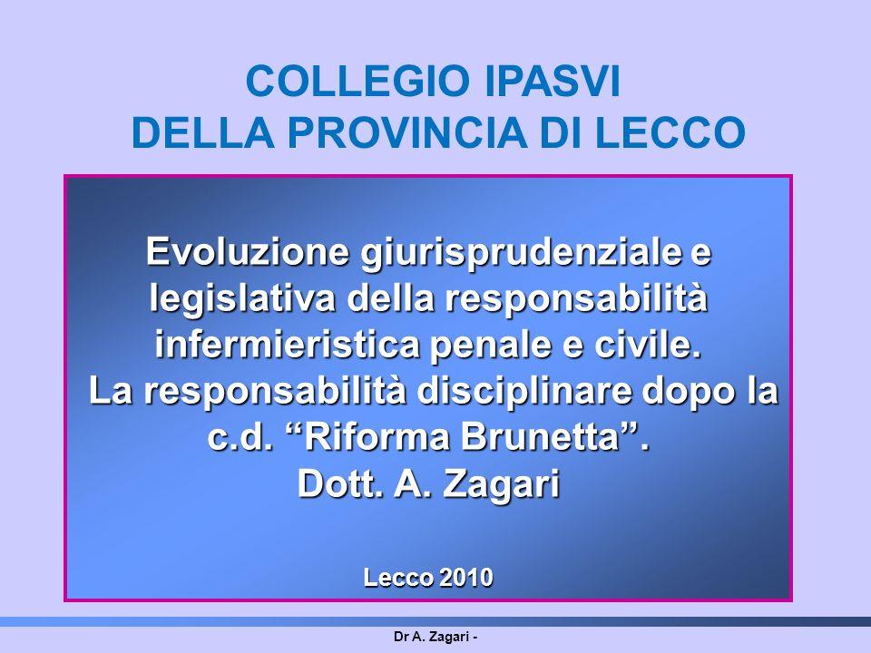 Dr A. Zagari - Evoluzione giurisprudenziale e legislativa della responsabilità infermieristica penale e civile. La responsabilità disciplinare dopo la