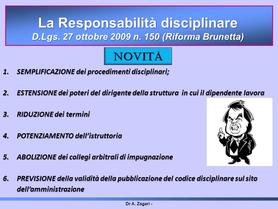 Dr A. Zagari - 1.SEMPLIFICAZIONE dei procedimenti disciplinari; 2.ESTENSIONE dei poteri del dirigente della struttura in cui il dipendente lavora 3.RI