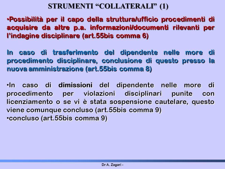 Dr A. Zagari - STRUMENTI COLLATERALI (1) Possibilità per il capo della struttura/ufficio procedimenti di acquisire da altre p.a. informazioni/document