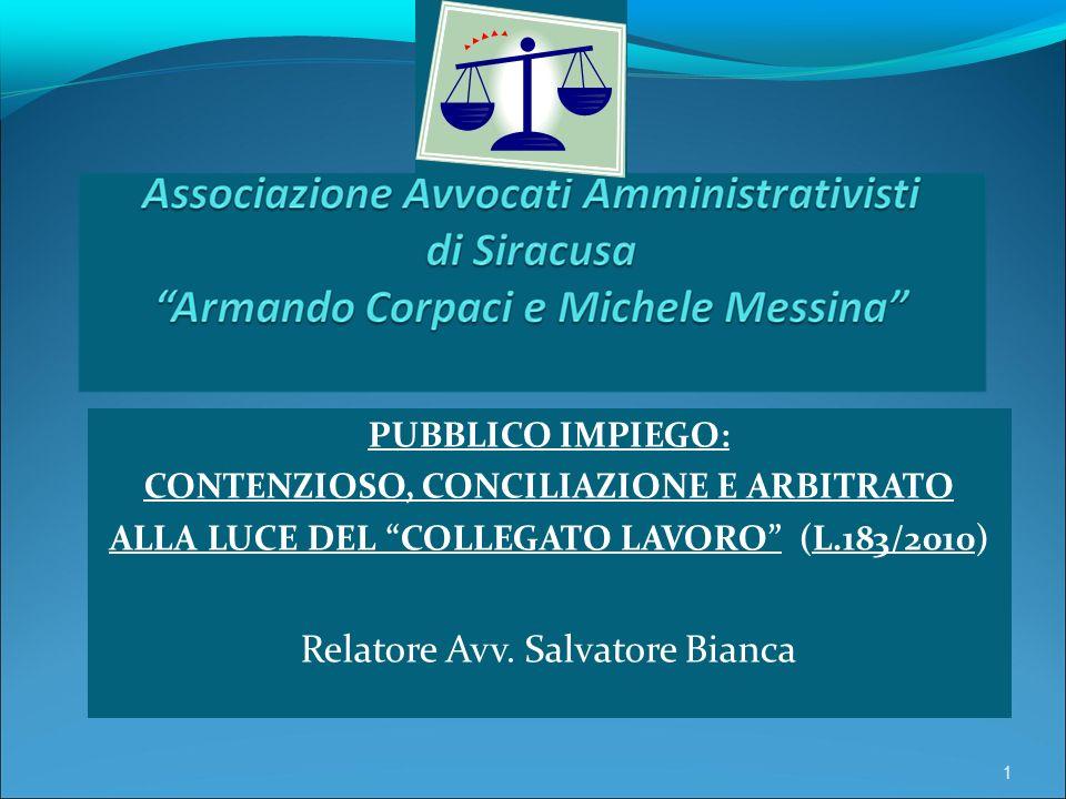 PUBBLICO IMPIEGO: CONTENZIOSO, CONCILIAZIONE E ARBITRATO ALLA LUCE DEL COLLEGATO LAVORO (L.183/2010) Relatore Avv.