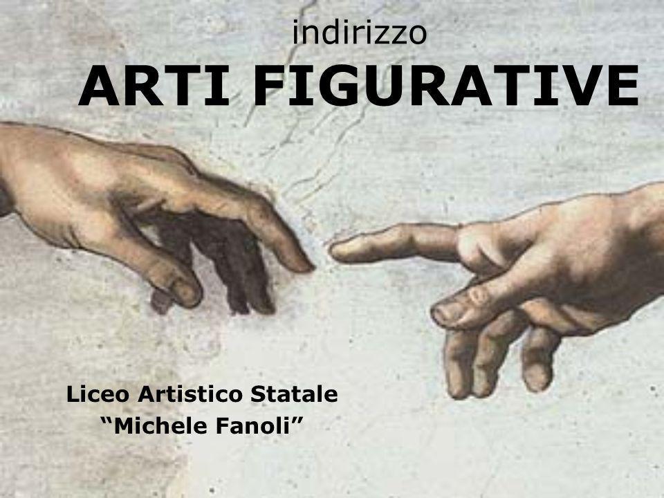indirizzo ARTI FIGURATIVE Liceo Artistico Statale Michele Fanoli