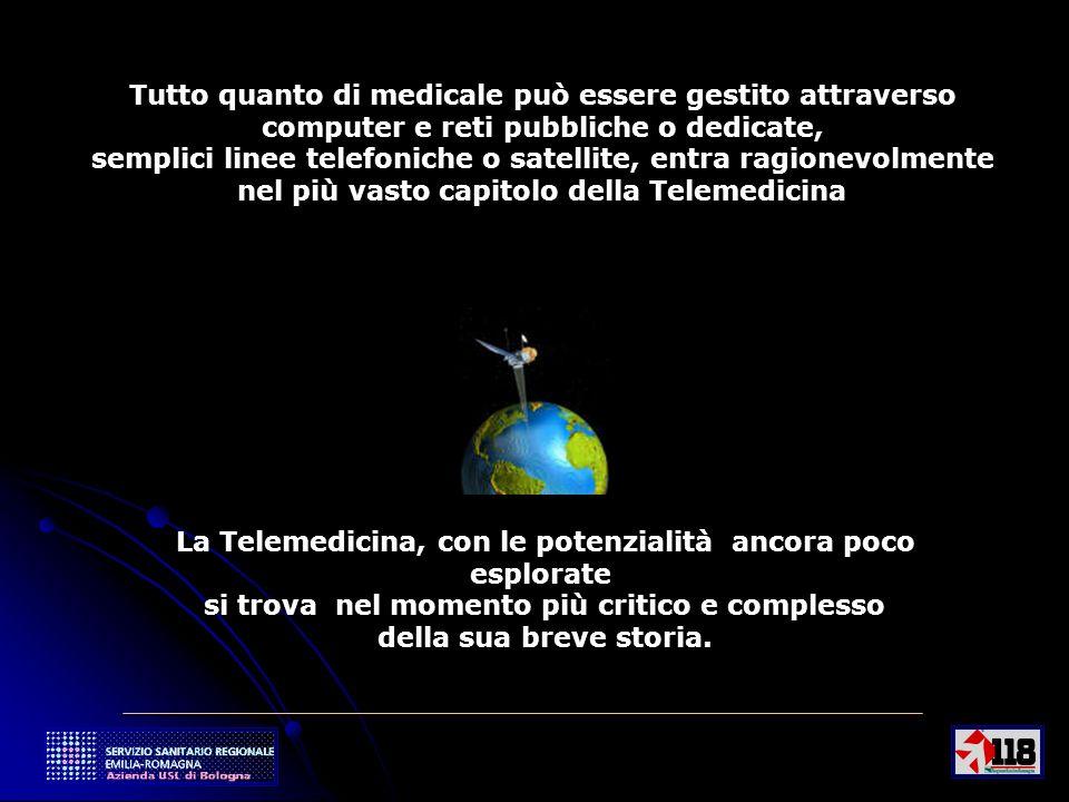 2 Tutto quanto di medicale può essere gestito attraverso computer e reti pubbliche o dedicate, semplici linee telefoniche o satellite, entra ragionevo