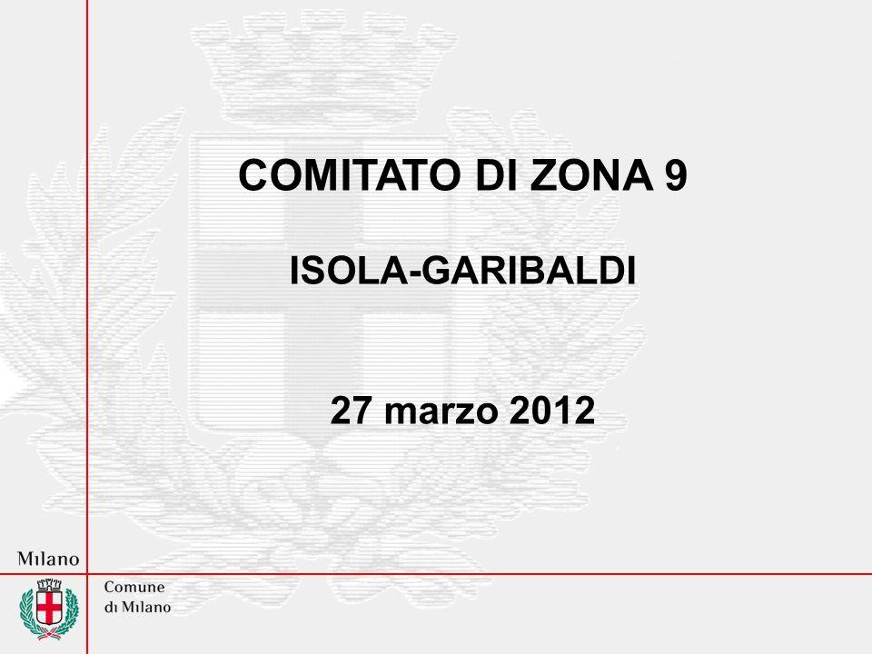 COMITATO DI ZONA 9 ISOLA-GARIBALDI 27 marzo 2012