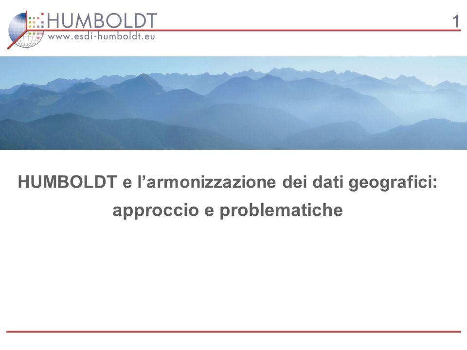 1 HUMBOLDT e larmonizzazione dei dati geografici : approccio e problematiche