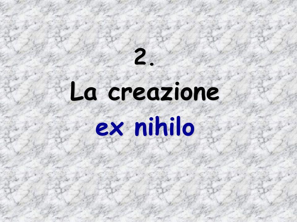2. La creazione ex nihilo