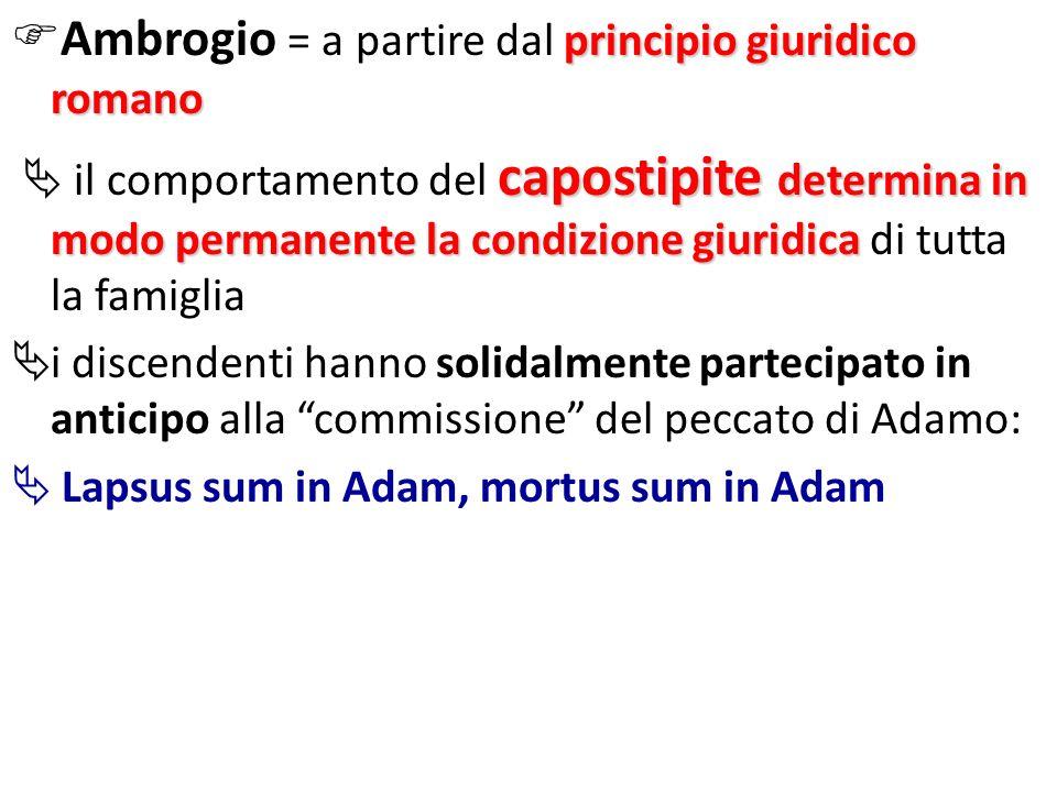 principio giuridico romano Ambrogio = a partire dal principio giuridico romano capostipite determina in modo permanente la condizione giuridica il com