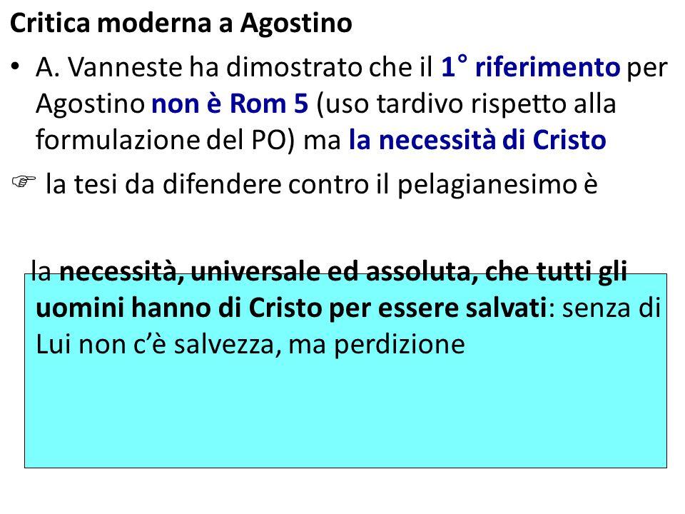 Critica moderna a Agostino A. Vanneste ha dimostrato che il 1° riferimento per Agostino non è Rom 5 (uso tardivo rispetto alla formulazione del PO) ma
