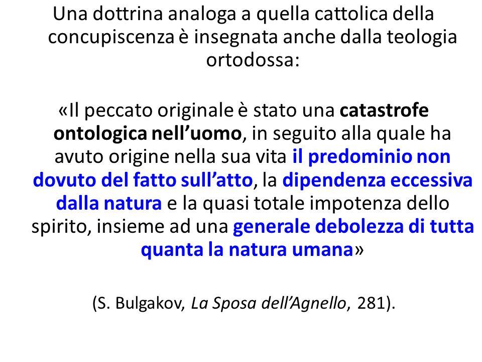 Una dottrina analoga a quella cattolica della concupiscenza è insegnata anche dalla teologia ortodossa: «Il peccato originale è stato una catastrofe o