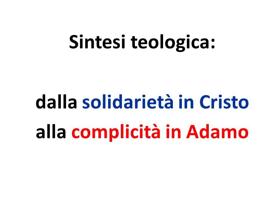 Sintesi teologica: dalla solidarietà in Cristo alla complicità in Adamo