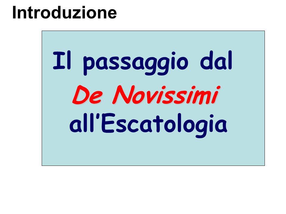 Il termine Novissimis indica ciò che è ultimo, oltre il quale non cè nulla.