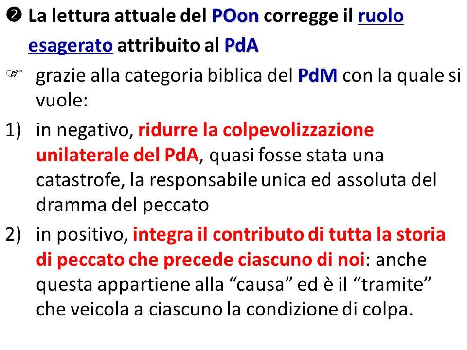 POon La lettura attuale del POon corregge il ruolo PdA esagerato attribuito al PdA PdM grazie alla categoria biblica del PdM con la quale si vuole: 1)