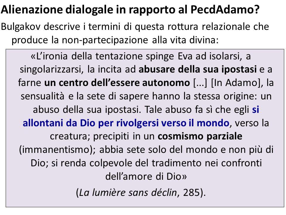 Alienazione dialogale in rapporto al PecdAdamo? Bulgakov descrive i termini di questa rottura relazionale che produce la non-partecipazione alla vita