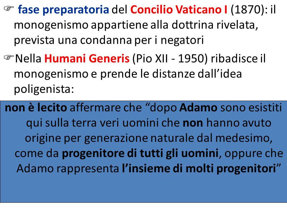 fase preparatoria del Concilio Vaticano I (1870): il monogenismo appartiene alla dottrina rivelata, prevista una condanna per i negatori Nella Humani