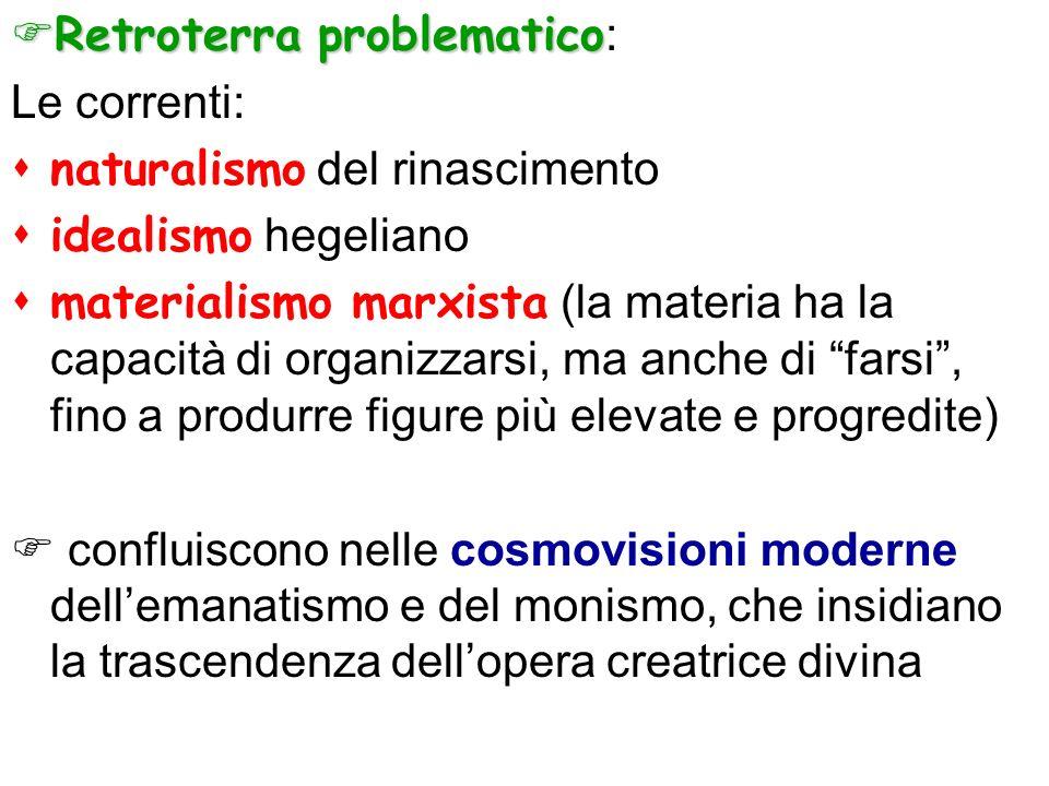 Retroterra problematico Retroterra problematico : Le correnti: naturalismo del rinascimento idealismo hegeliano materialismo marxista (la materia ha l