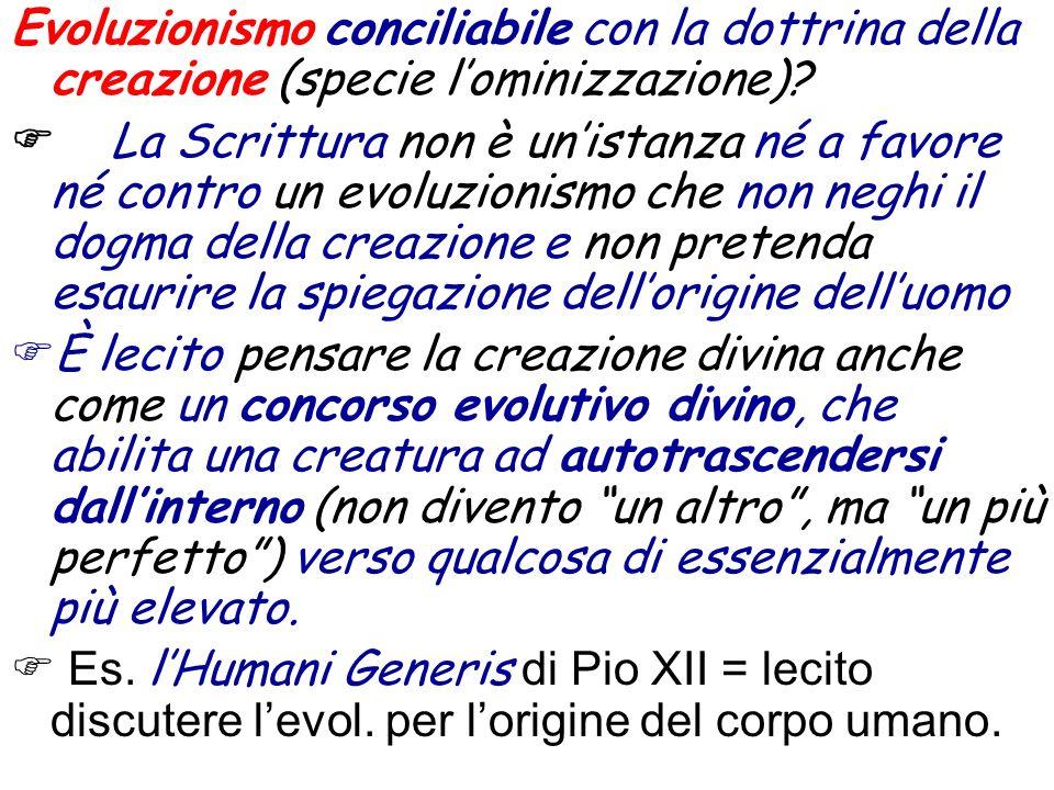 Evoluzionismo conciliabile con la dottrina della creazione (specie lominizzazione)? La Scrittura non è unistanza né a favore né contro un evoluzionism