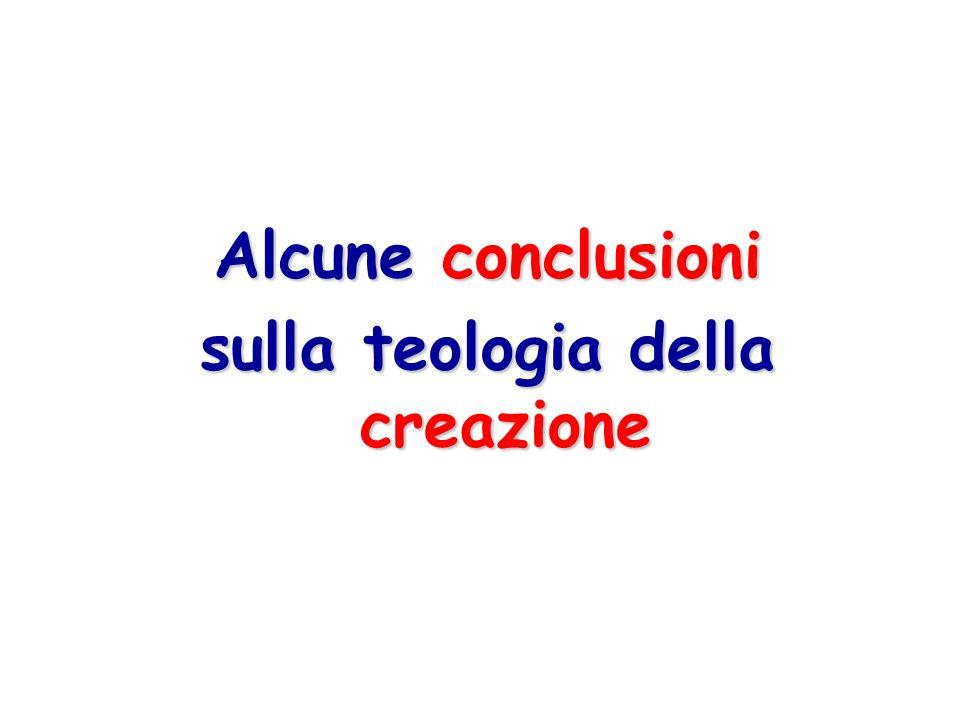 Alcune conclusioni sulla teologia della creazione