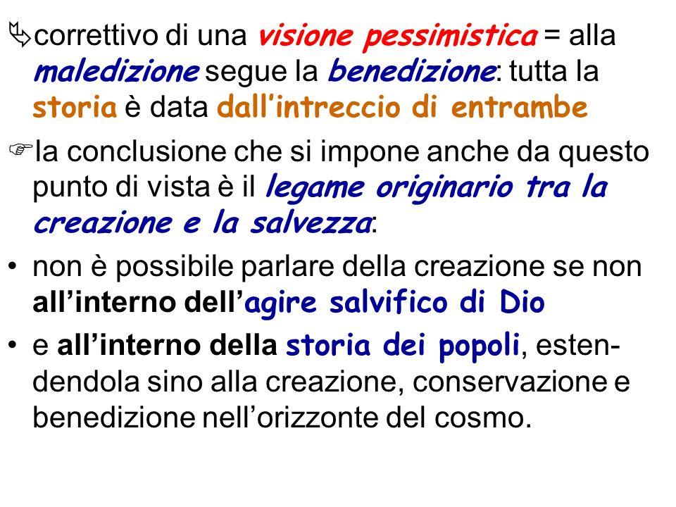 correttivo di una visione pessimistica = alla maledizione segue la benedizione : tutta la storia è data dallintreccio di entrambe la conclusione che s