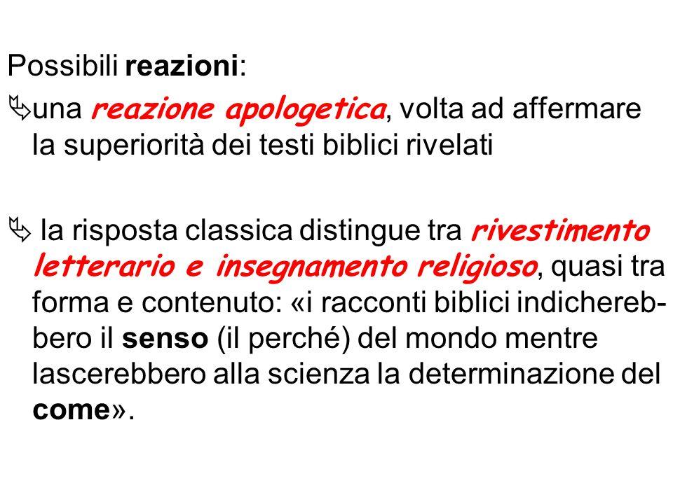 Possibili reazioni: una reazione apologetica, volta ad affermare la superiorità dei testi biblici rivelati la risposta classica distingue tra rivestim