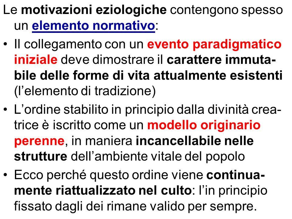 Le motivazioni eziologiche contengono spesso un elemento normativo: Il collegamento con un evento paradigmatico iniziale deve dimostrare il carattere