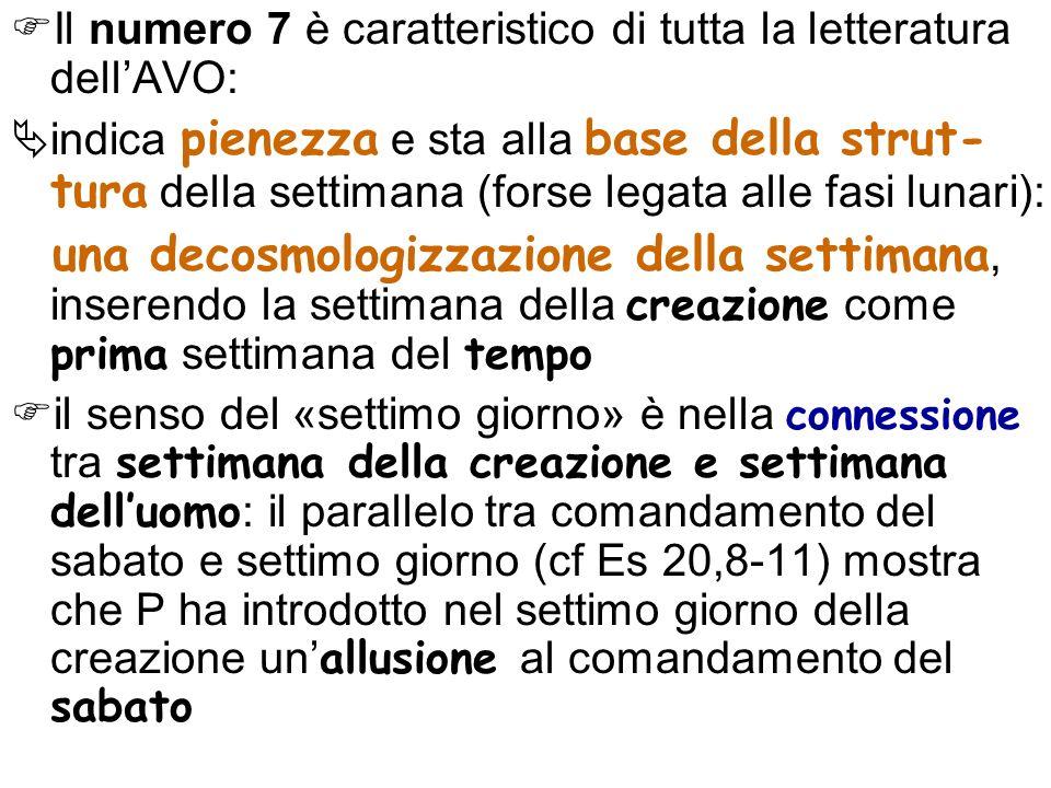 Il numero 7 è caratteristico di tutta la letteratura dellAVO: indica pienezza e sta alla base della strut- tura della settimana (forse legata alle fas
