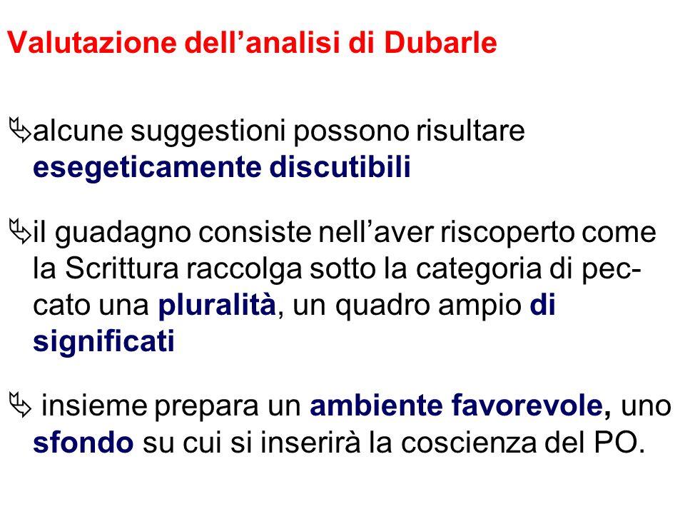 Valutazione dellanalisi di Dubarle alcune suggestioni possono risultare esegeticamente discutibili il guadagno consiste nellaver riscoperto come la Sc