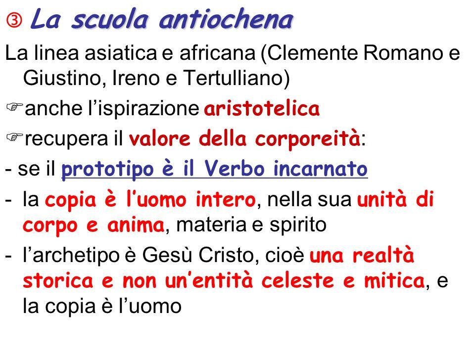 scuola antiochena La scuola antiochena La linea asiatica e africana (Clemente Romano e Giustino, Ireno e Tertulliano) anche lispirazione aristotelica