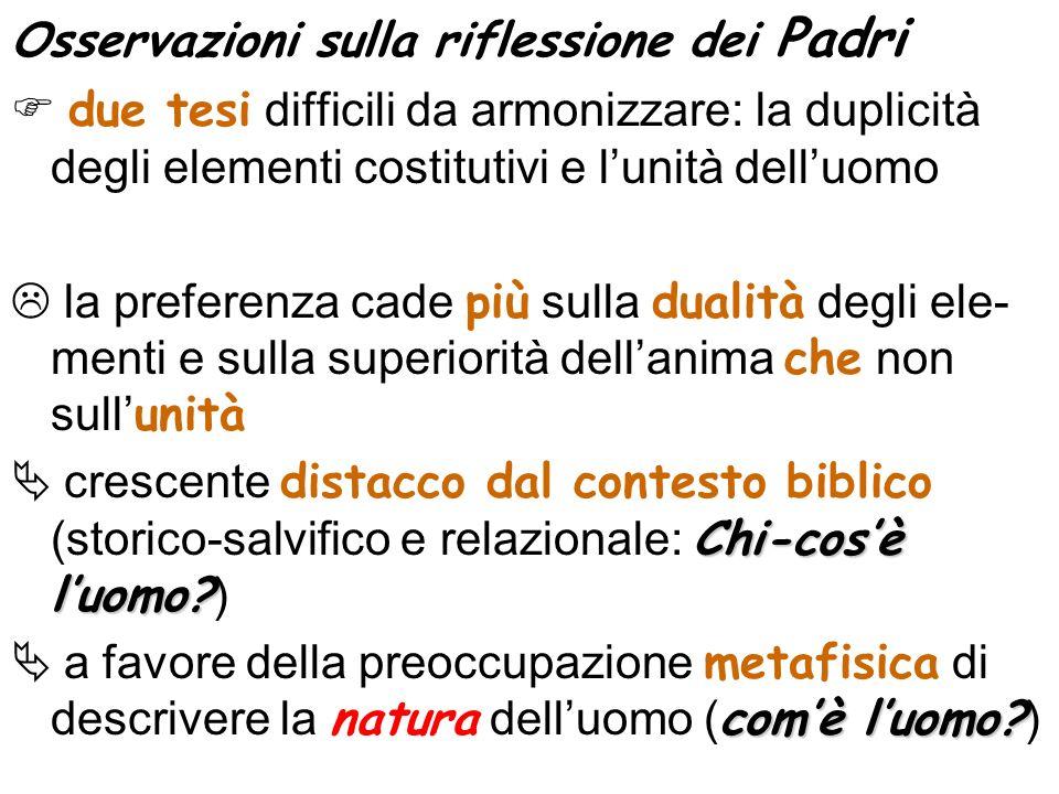 Osservazioni sulla riflessione dei Padri due tesi difficili da armonizzare: la duplicità degli elementi costitutivi e lunità delluomo la preferenza ca