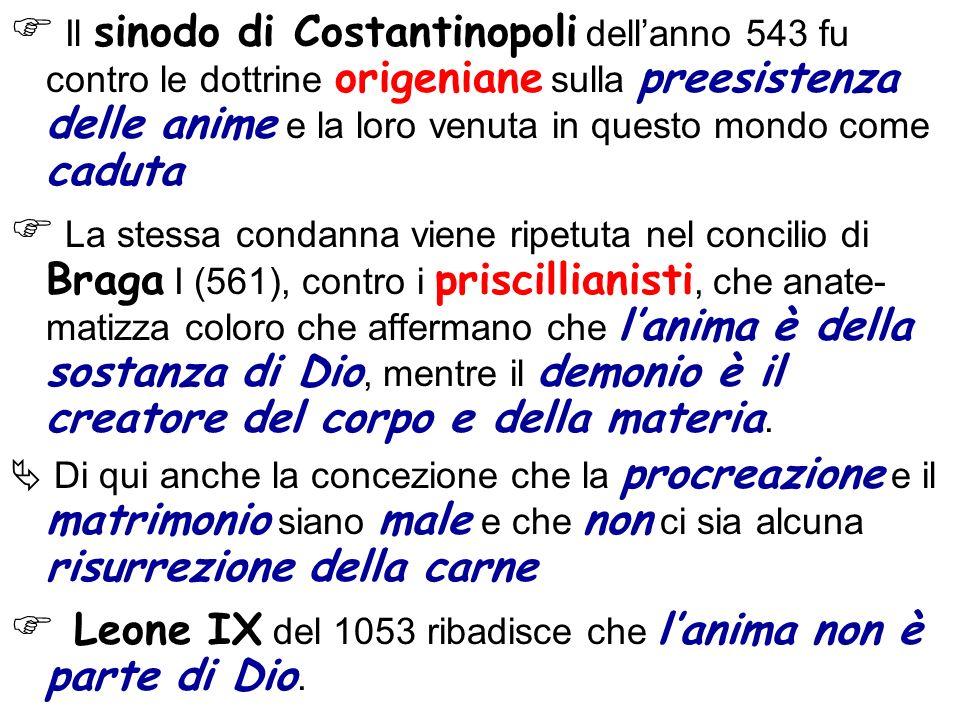 Il sinodo di Costantinopoli dellanno 543 fu contro le dottrine origeniane sulla preesistenza delle anime e la loro venuta in questo mondo come caduta