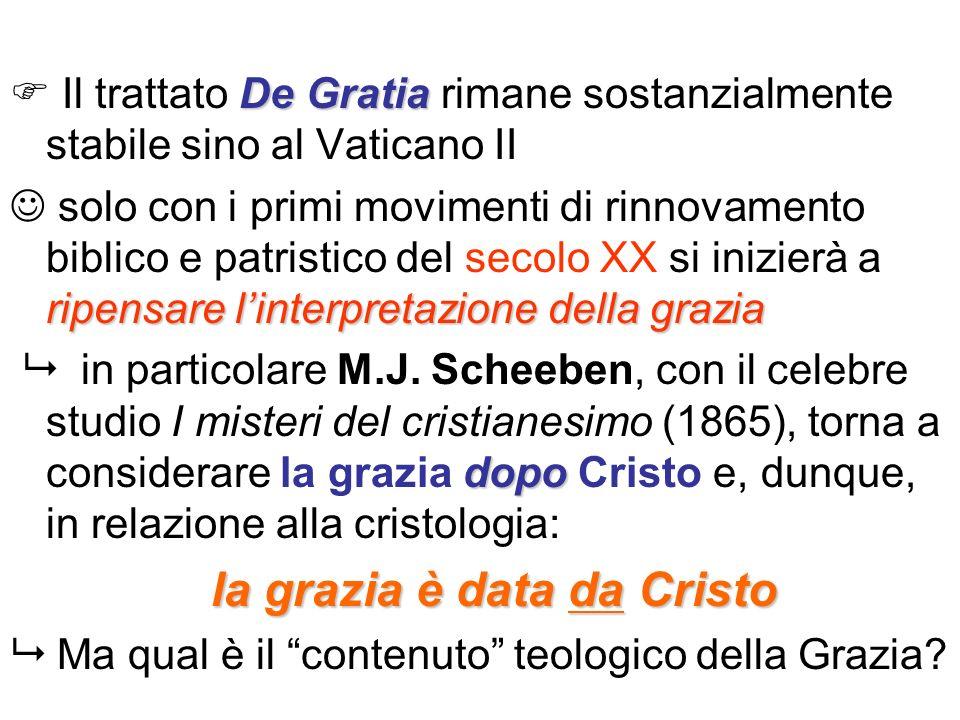 De Gratia Il trattato De Gratia rimane sostanzialmente stabile sino al Vaticano II ripensare linterpretazione della grazia solo con i primi movimenti