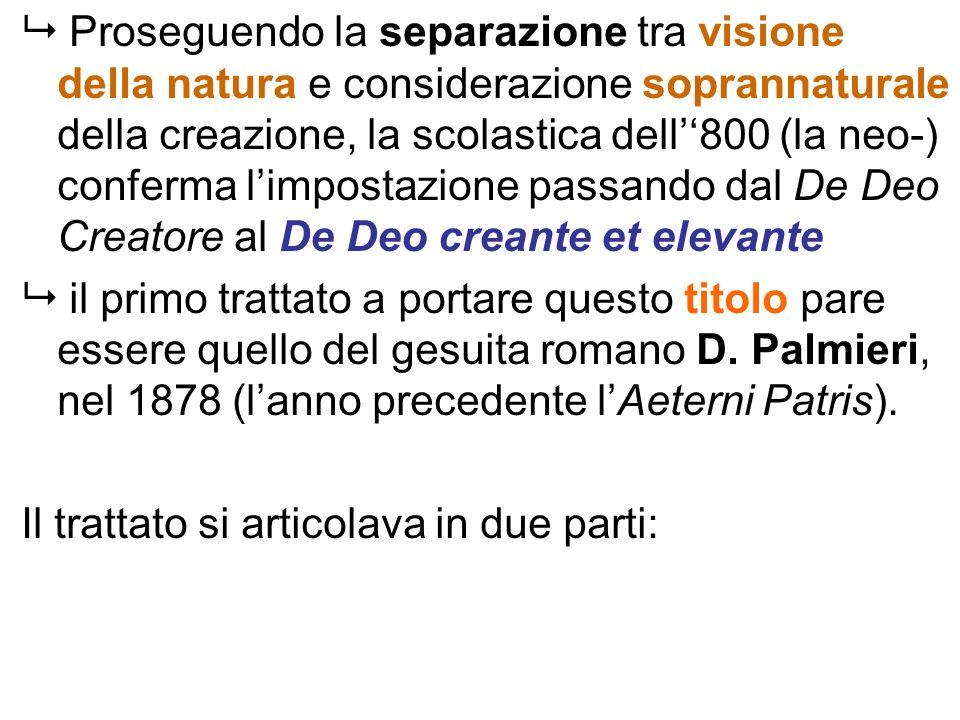 Proseguendo la separazione tra visione della natura e considerazione soprannaturale della creazione, la scolastica dell800 (la neo-) conferma limposta