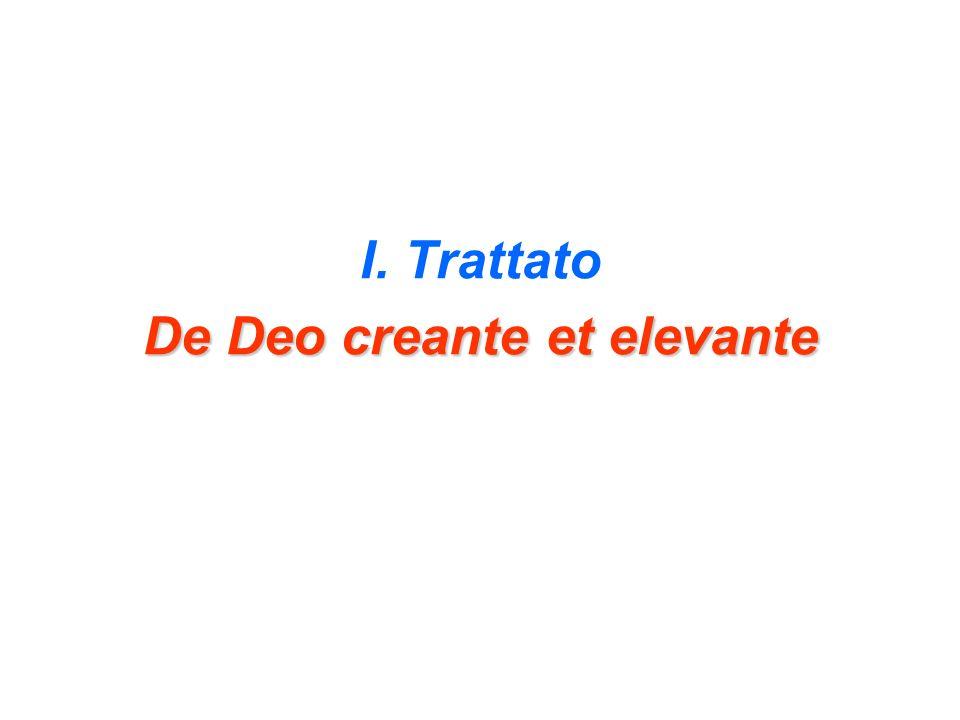 I. Trattato De Deo creante et elevante