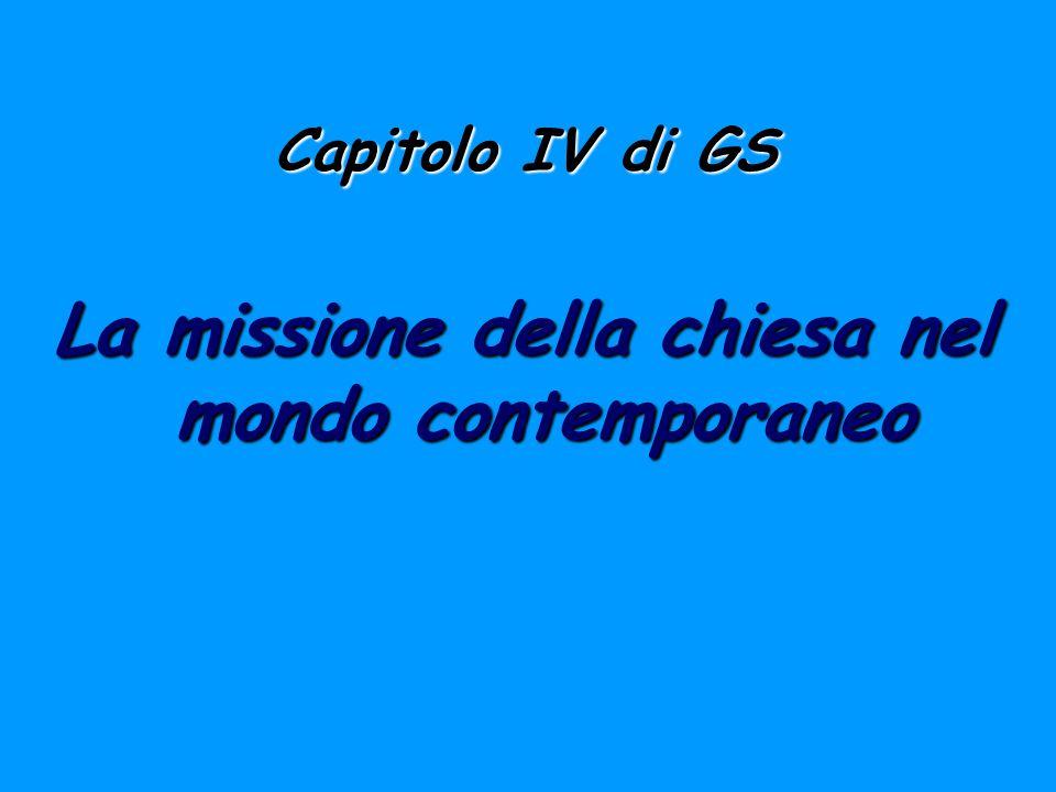 Capitolo IV di GS La missione della chiesa nel mondo contemporaneo
