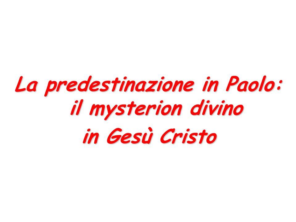 La predestinazione in Paolo: il mysterion divino in Gesù Cristo