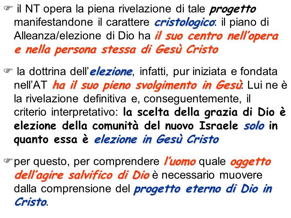 cristologico il suo centro nellopera e nella persona stessa di Gesù Cristo il NT opera la piena rivelazione di tale progetto manifestandone il caratte