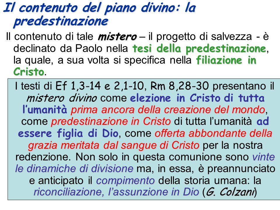 Il contenuto del piano divino: la predestinazione mistero tesi della predestinazione filiazione in Cristo Il contenuto di tale mistero – il progetto d