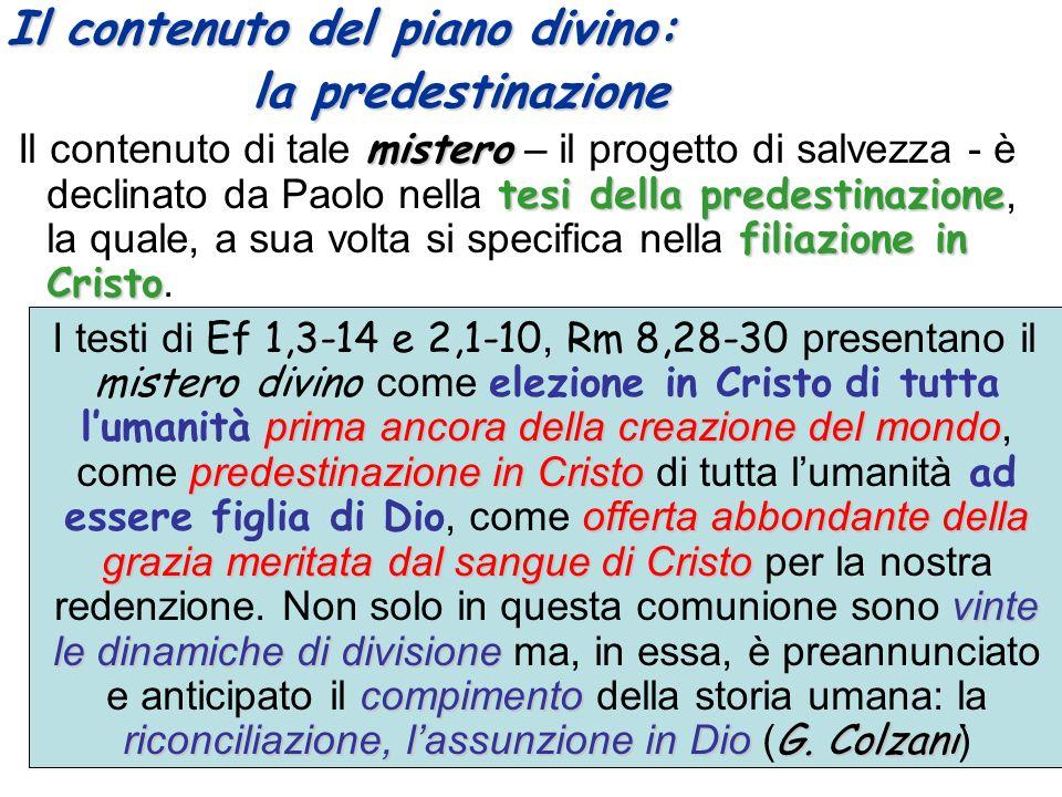Il contenuto del piano divino: la predestinazione la predestinazione mistero tesi della predestinazione filiazione in Cristo Il contenuto di tale mist