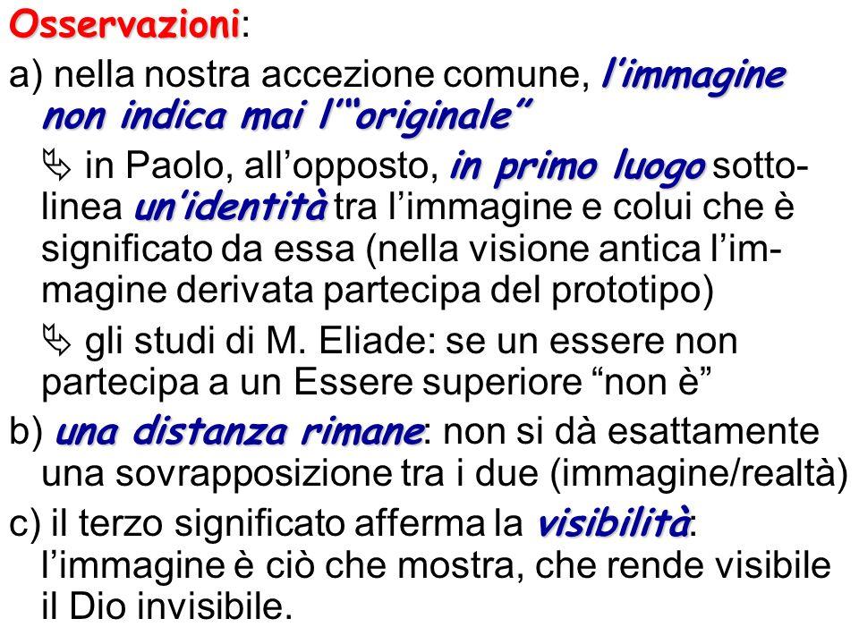 Osservazioni Osservazioni : limmagine non indica mai loriginale a) nella nostra accezione comune, limmagine non indica mai loriginale in primo luogo u