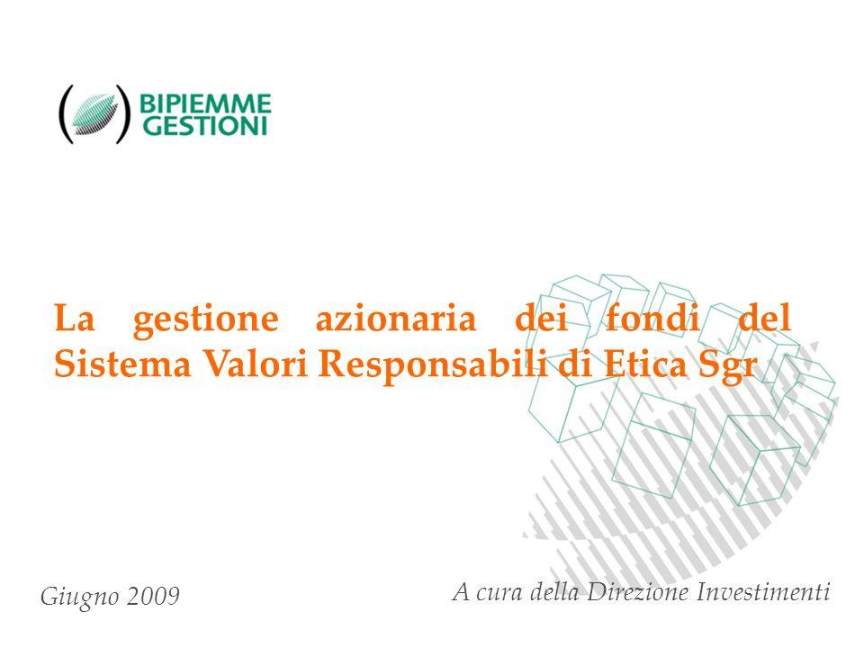 1 La gestione azionaria dei fondi del Sistema Valori Responsabili di Etica Sgr A cura della Direzione Investimenti Giugno 2009