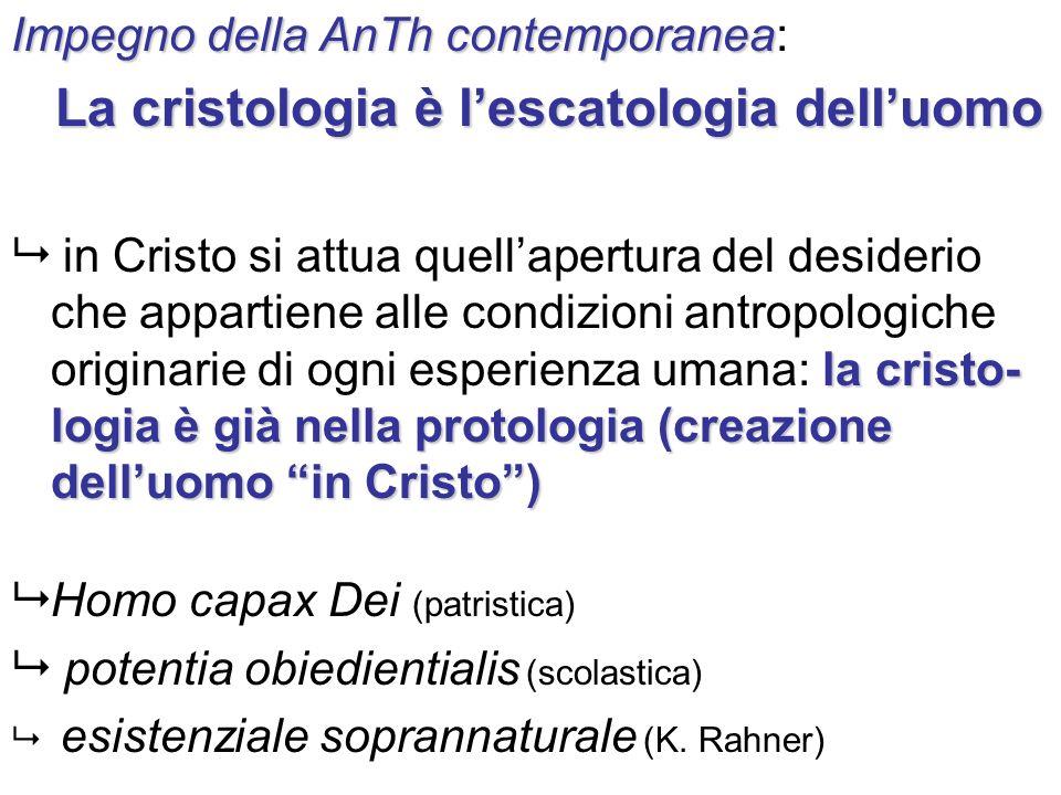 Impegno della AnTh contemporanea Impegno della AnTh contemporanea: La cristologia è lescatologia delluomo La cristologia è lescatologia delluomo la cr