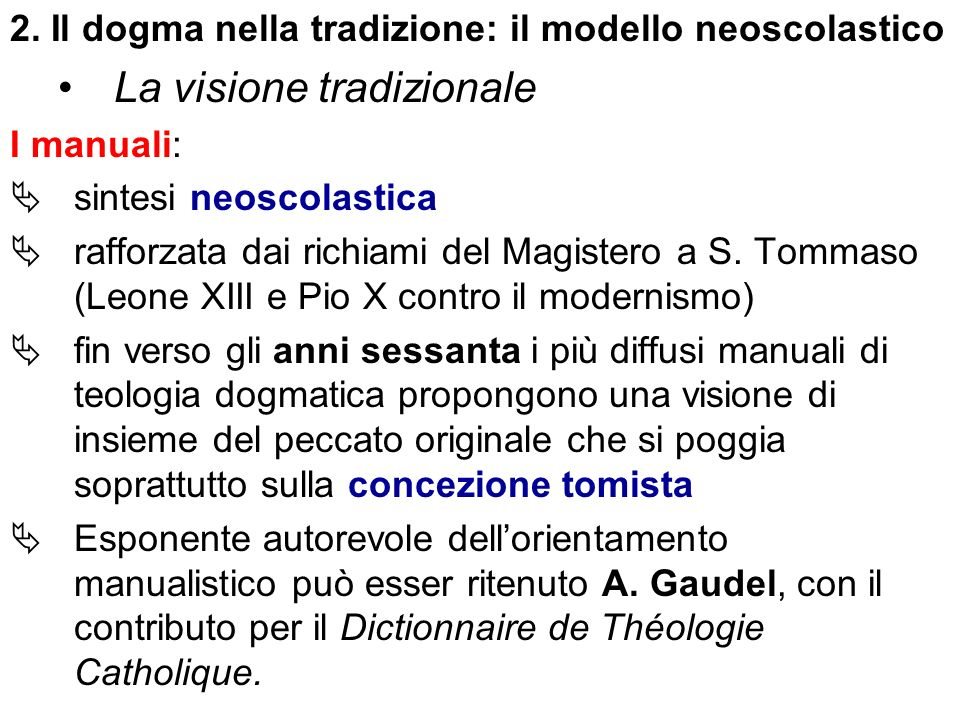 2. Il dogma nella tradizione: il modello neoscolastico La visione tradizionale I manuali: sintesi neoscolastica rafforzata dai richiami del Magistero