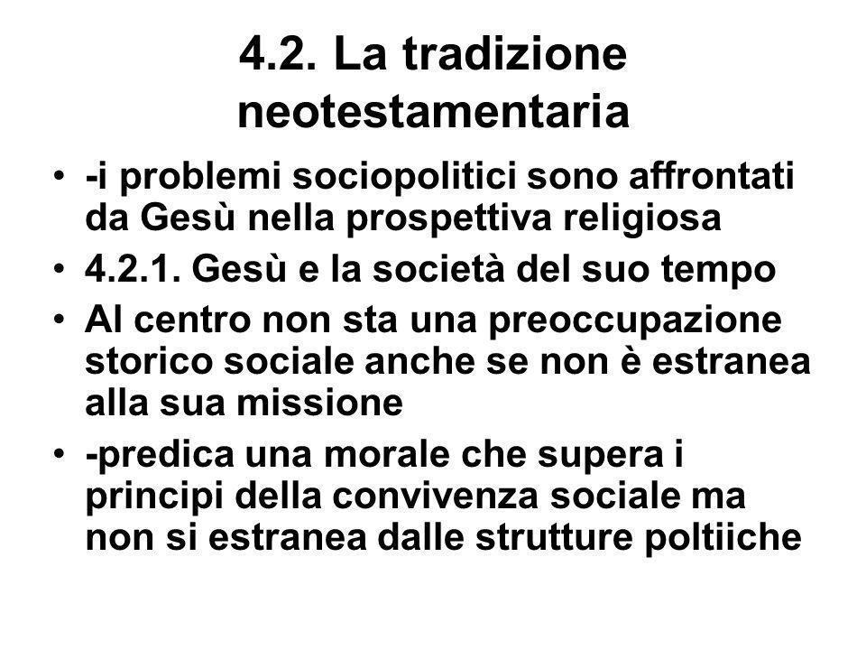 4.2. La tradizione neotestamentaria -i problemi sociopolitici sono affrontati da Gesù nella prospettiva religiosa 4.2.1. Gesù e la società del suo tem
